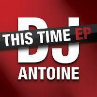 Cover DJ Antoine - This Time [2011]